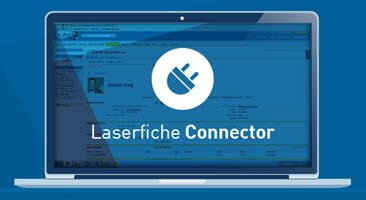 Laserfiche Connector instantly integrates Laserfiche with another application